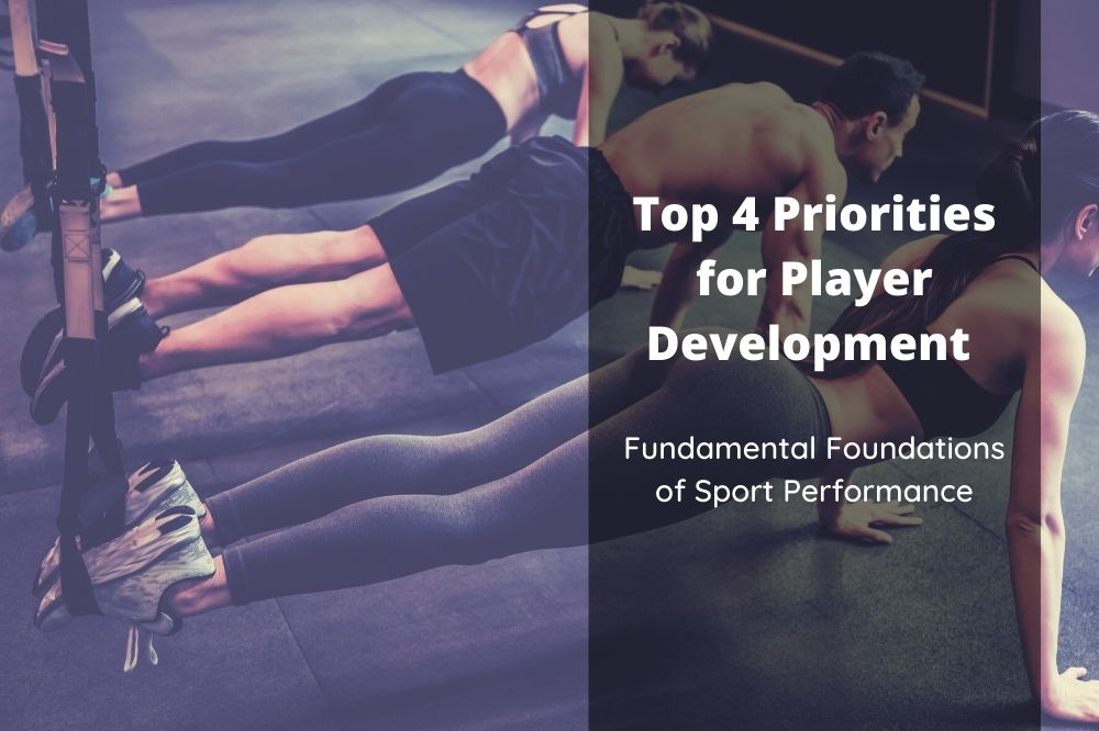 Top 4 Priorities for Player Performance
